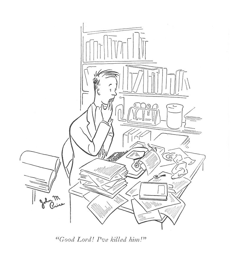 Ive Killed Him Drawing by John M Price