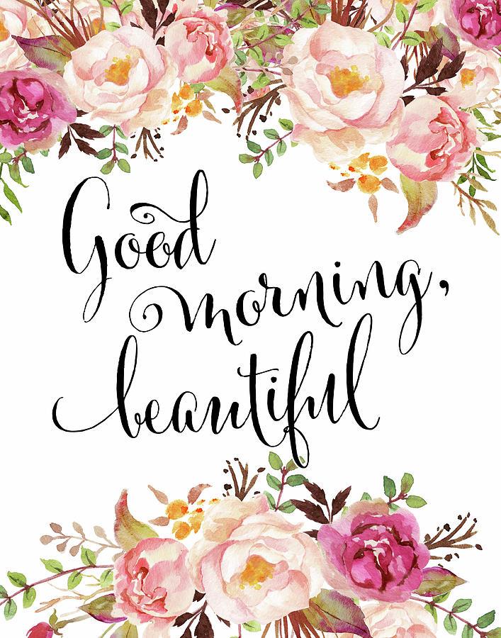 Good Morning Beautiful Painting by Tara Moss