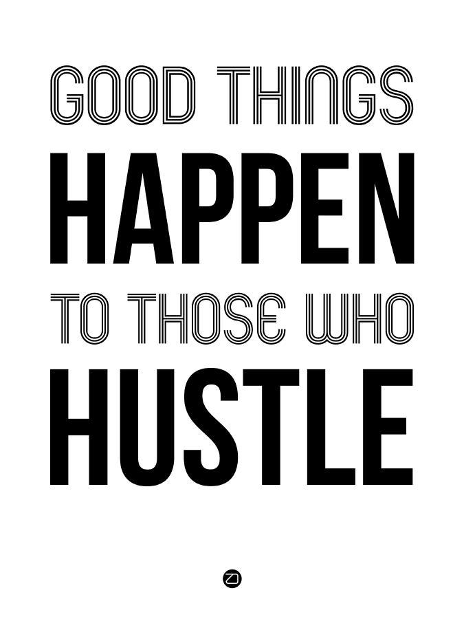 Motivational Digital Art - Good Thing Happen Poster White by Naxart Studio