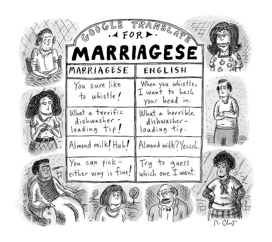 Google Translate For Marriagese -- Translated Drawing by Roz Chast