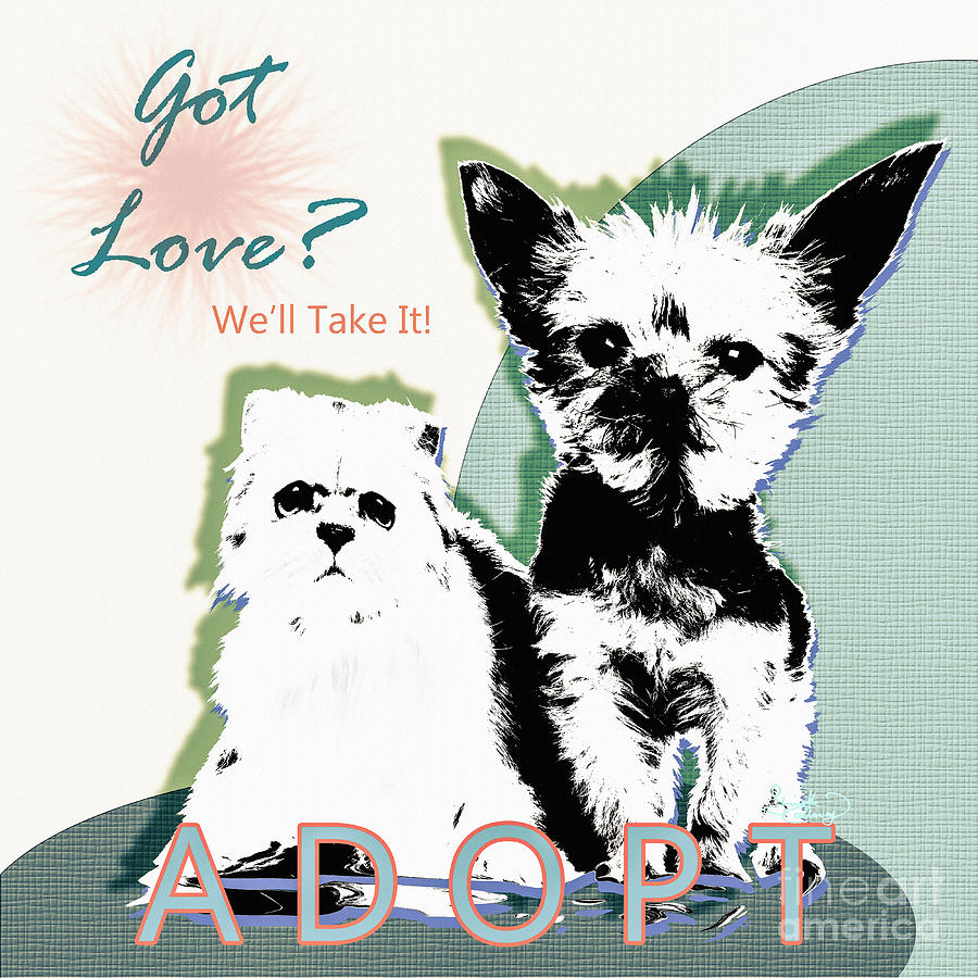 Got Love Adopt a Pet Poster Art Digital Art by Ginette Callaway