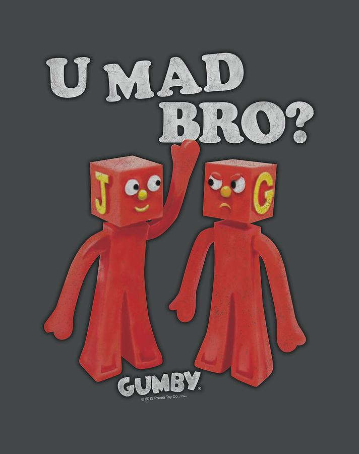 Gumby Digital Art - Gumby - U Mad Bro by Brand A