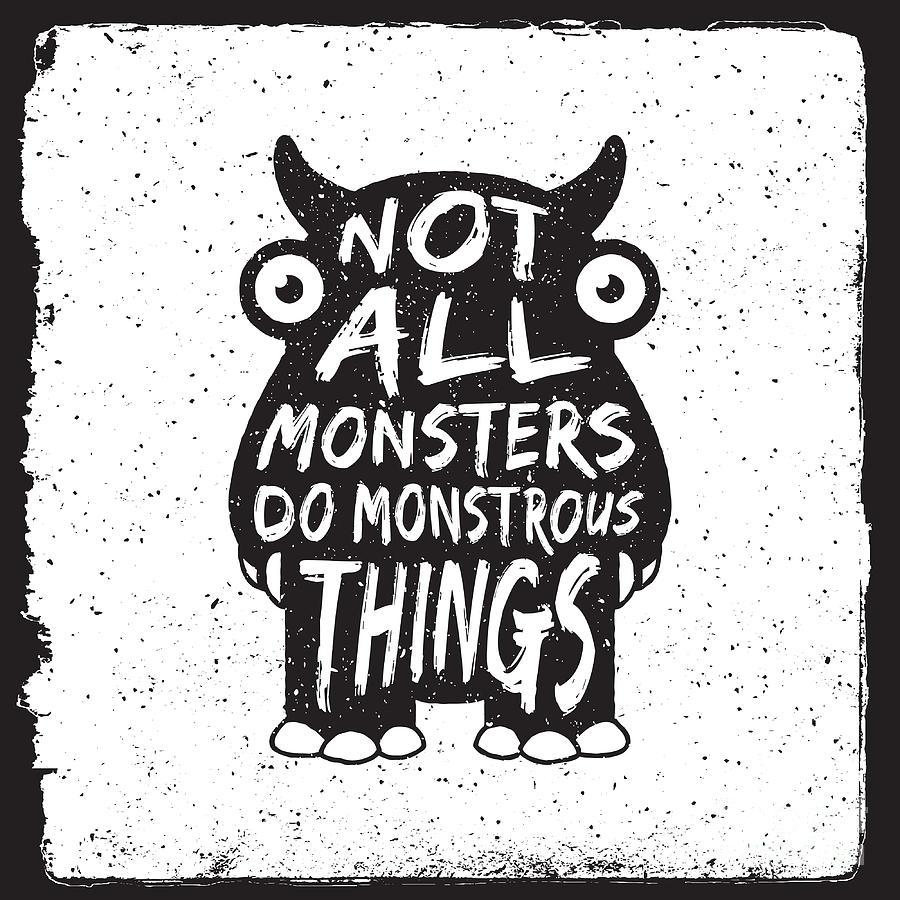 Symbol Digital Art - Hand Drawn Monster Quote, Typography by Igorrita