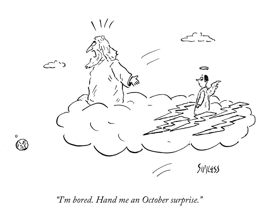 Cartoon Drawing - Hand Me An October Surprise by David Sipress
