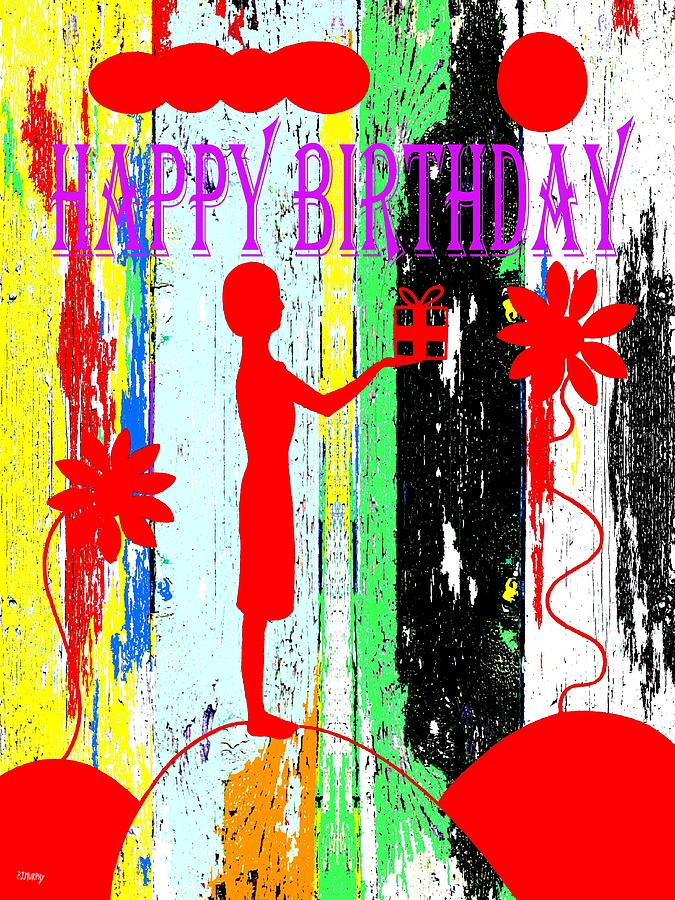 Happy Birthday Painting - Happy Birthday 7 by Patrick J Murphy