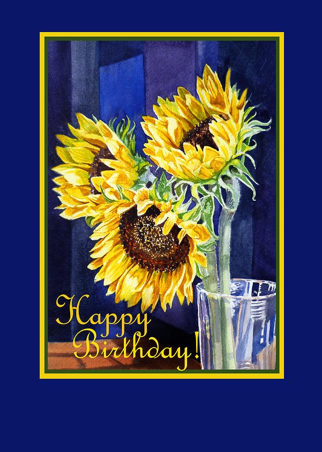 Happy Painting - Happy Birthday Happy Sunflowers  by Irina Sztukowski