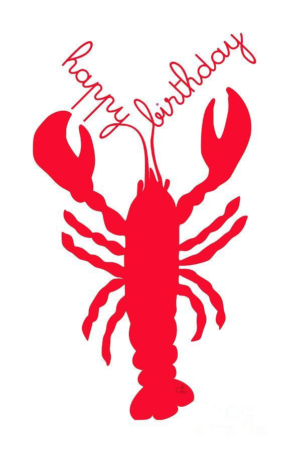 Red Digital Art - Happy Birthday Lobster With Feelers  by Julie Knapp
