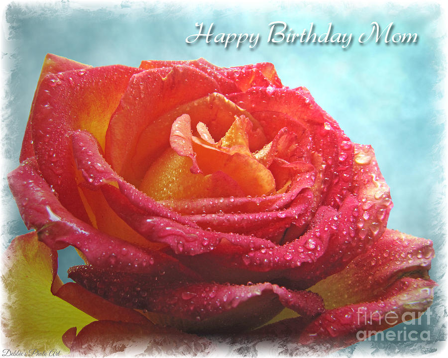 Happy Birthday Mom Rose