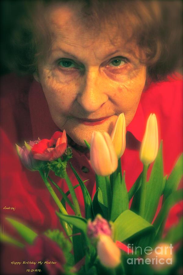 Portrait Photography Photograph - Happy Birthday My Mother. by  Andrzej Goszcz