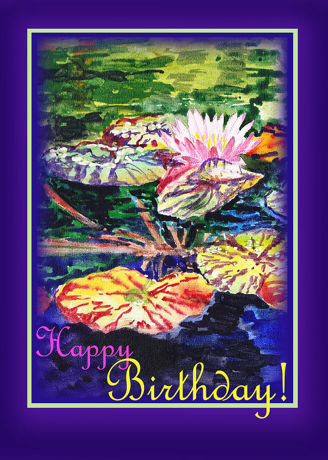Happy Birthday Water Lilies Painting By Irina Sztukowski