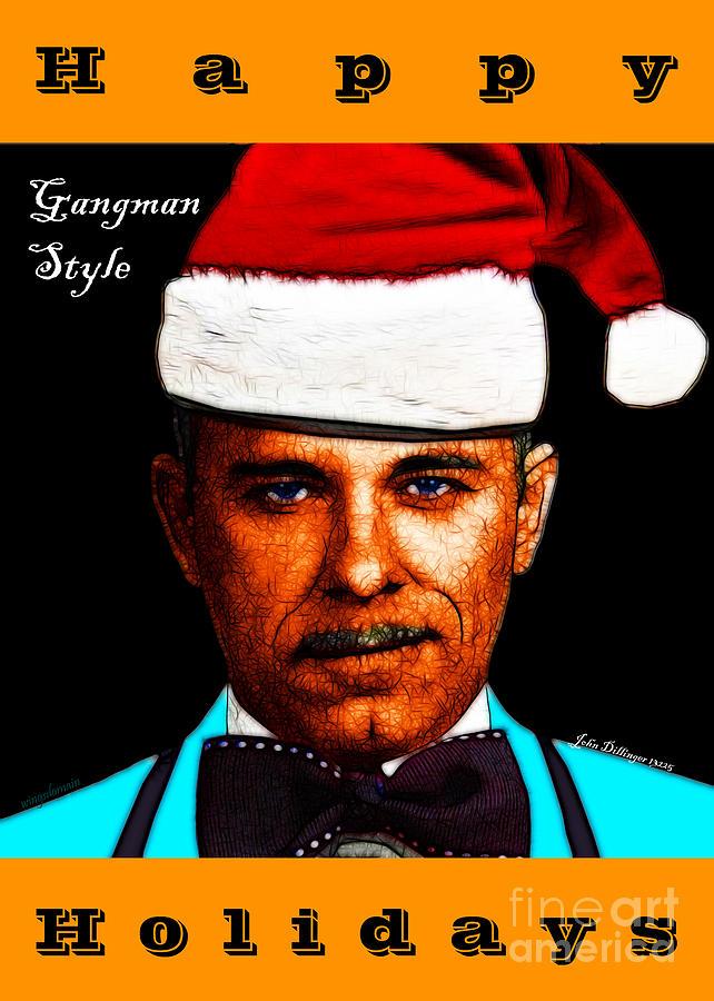 Wingsdomain Photograph - Happy Holidays Gangman Style - John Dillinger 13225 by Wingsdomain Art and Photography