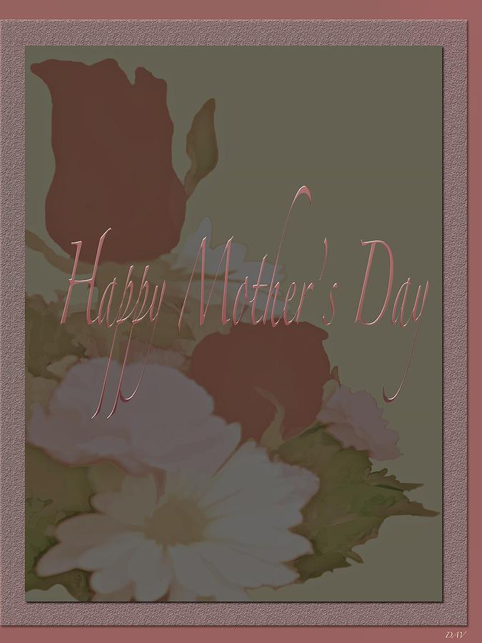 Holiday Card Photograph - Happy Mothers Day  by Debra     Vatalaro