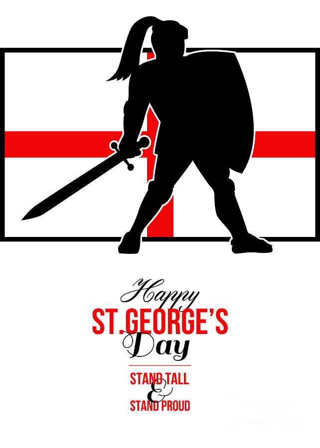 St George Digital Art - Happy St George Day Stand Tall And Proud Greeting Card by Aloysius Patrimonio