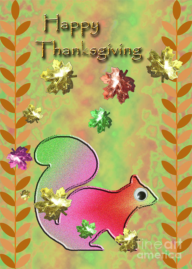 Happy Thanksgiving Digital Art - Happy Thanksgiving Squirrel by Jeanette K