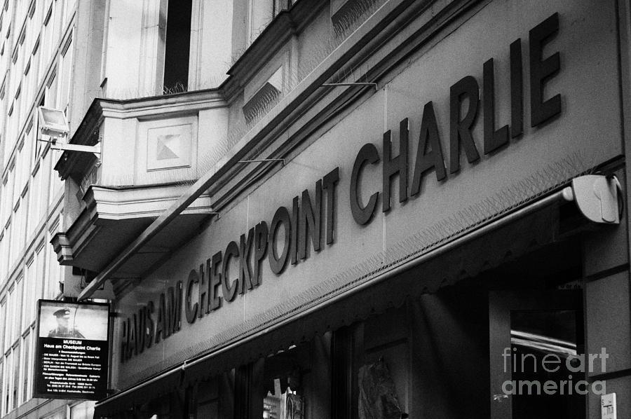 Berlin Photograph - haus am checkpoint charlie museum Berlin Germany by Joe Fox