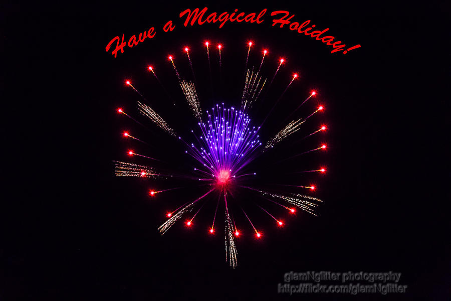 Celebration Photograph - Have a Magical Holiday by GlamNglitter Photog