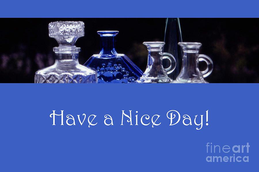 Card Photograph - Have A Nice Day by Randi Grace Nilsberg