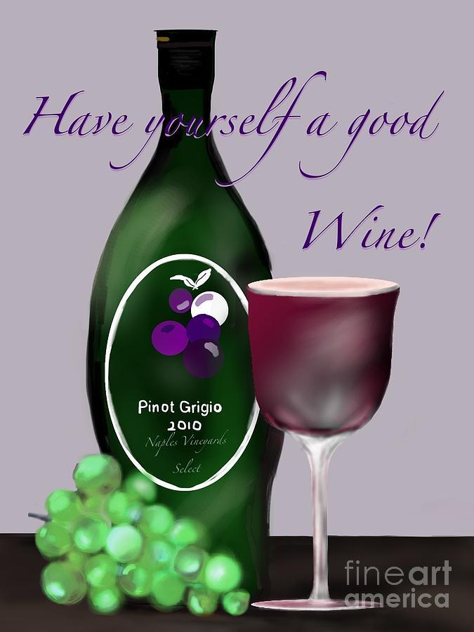 Greeting Card Digital Art - Have A Wine by Christine Fournier