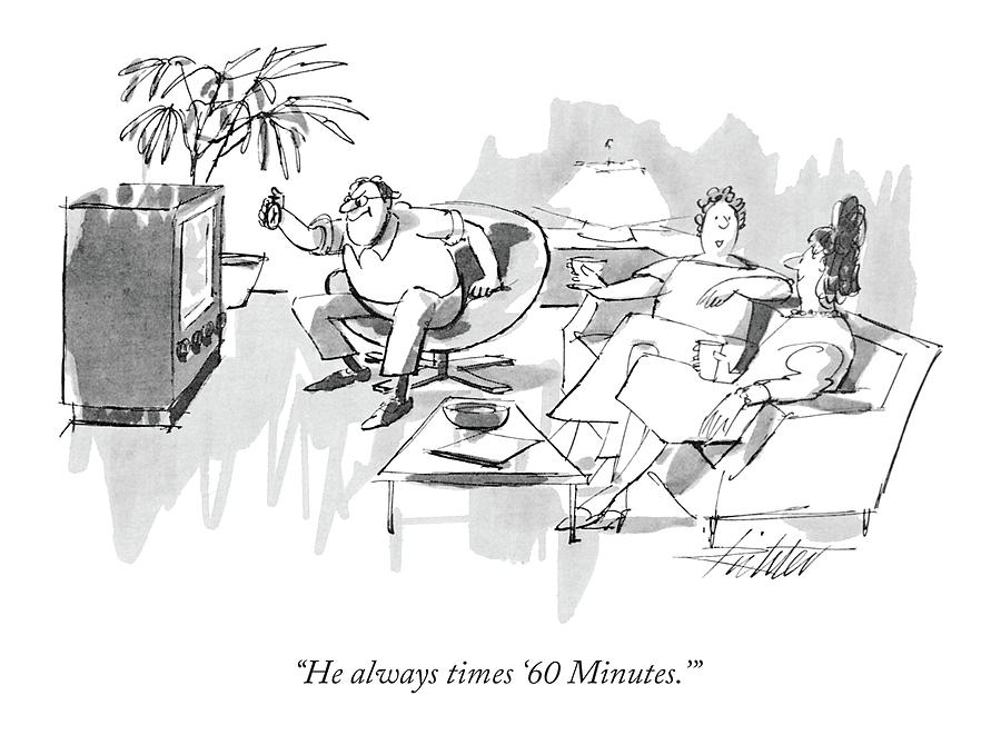 He Always Times 60 Minutes. Drawing by Mischa Richter