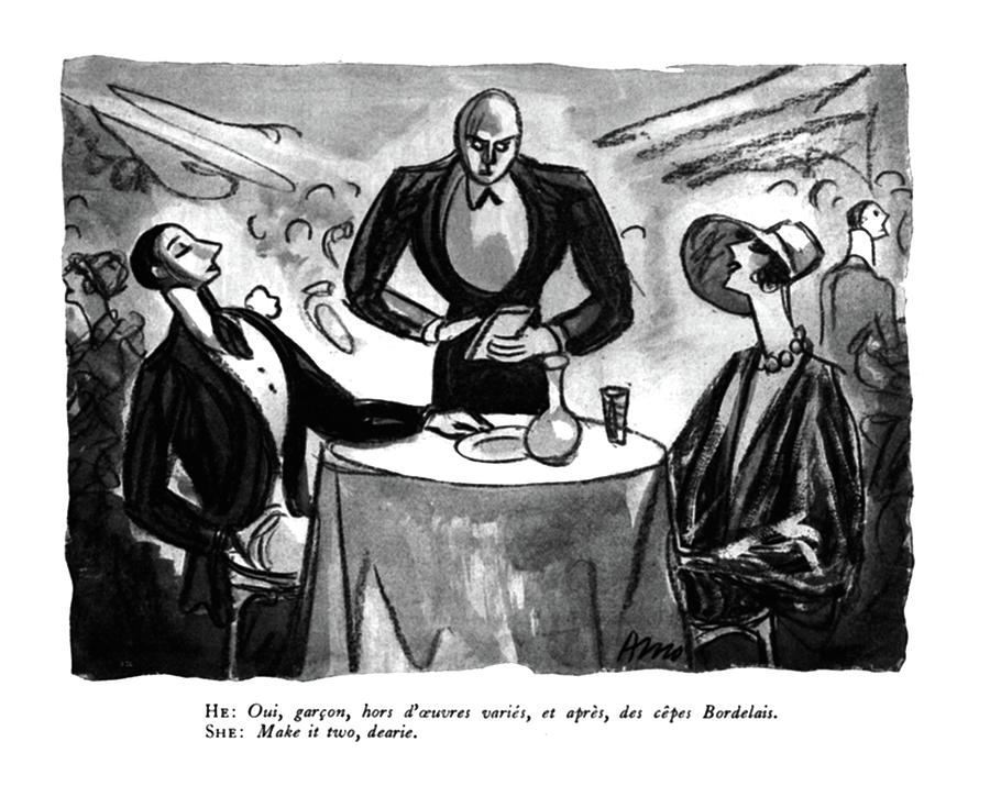 He: Oui, Garcon, Hors Douvres Varies, Et Apres Drawing by Peter Arno