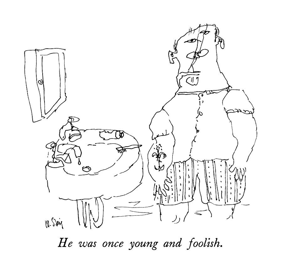 He Was Once Young And Foolish Drawing by William Steig