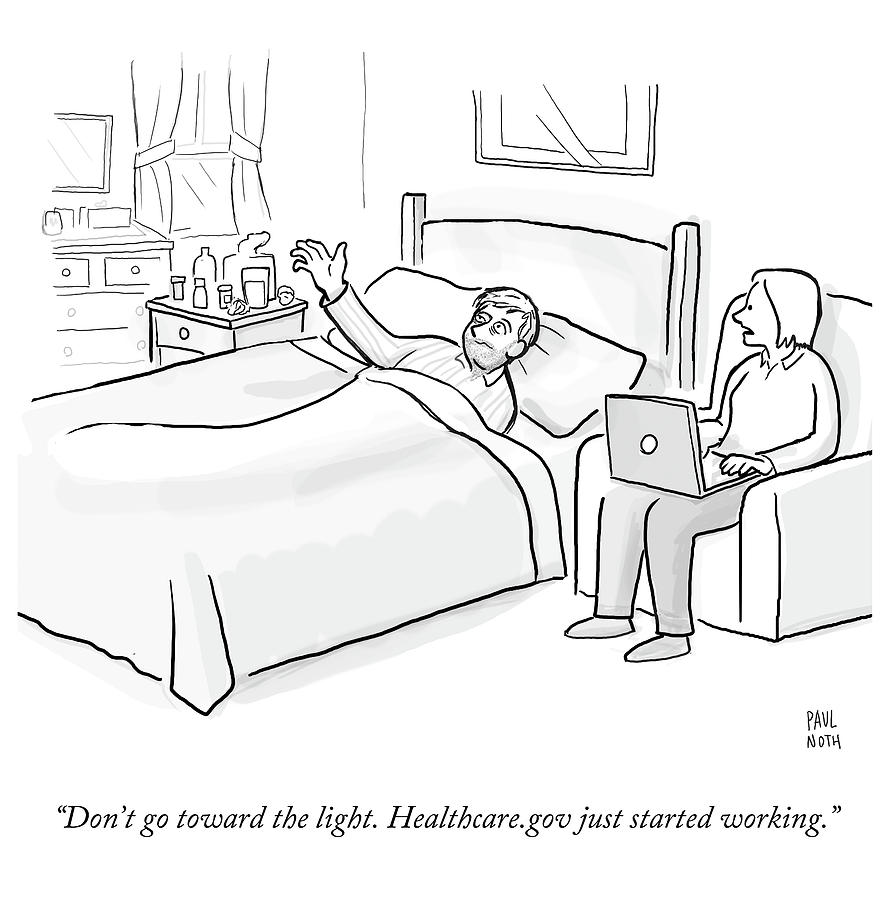 Cartoon Drawing - Healthcaregov Just Started Working by Paul Noth