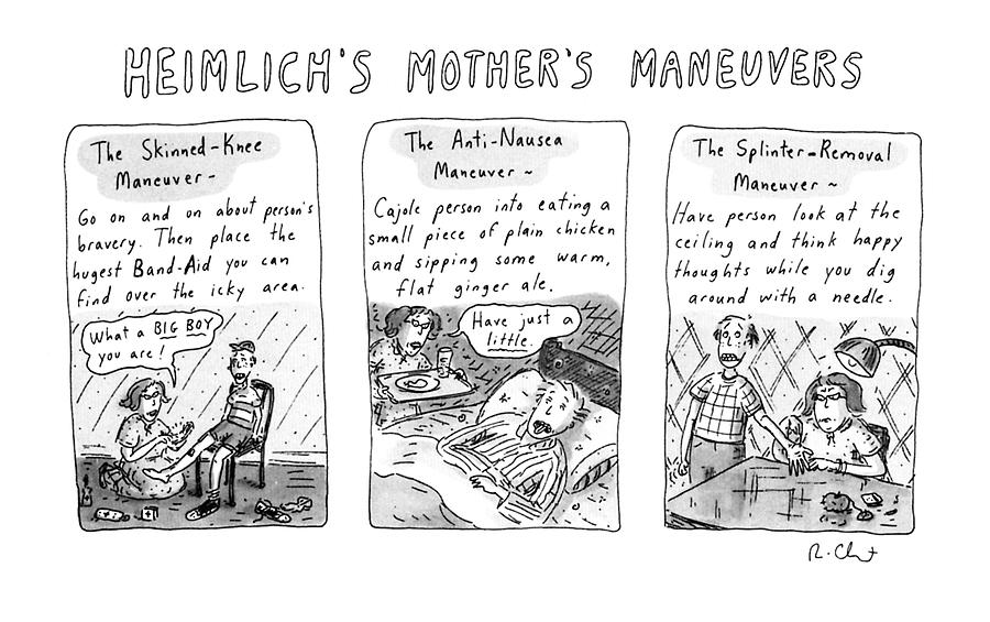 Heimlichs Mothers Maneuvers Drawing by Roz Chast