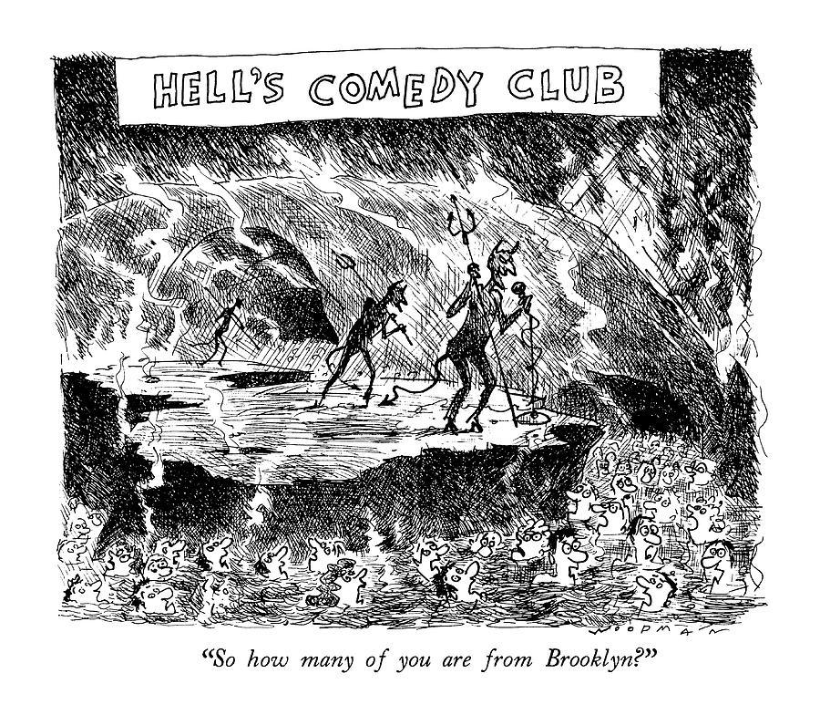 Hells Comedy Club So How Many Drawing by Bill Woodman