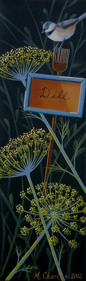Chickadee Painting - Herb Garden--Dill by Mary Charles