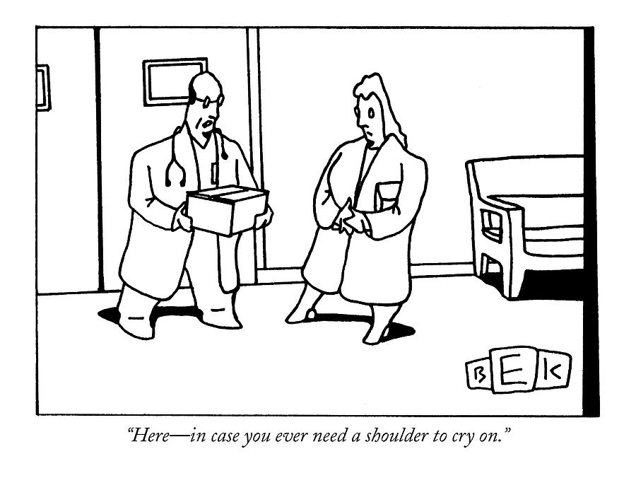 Here - In Case You Ever Need A Shoulder To Cry On Drawing by Bruce Eric Kaplan