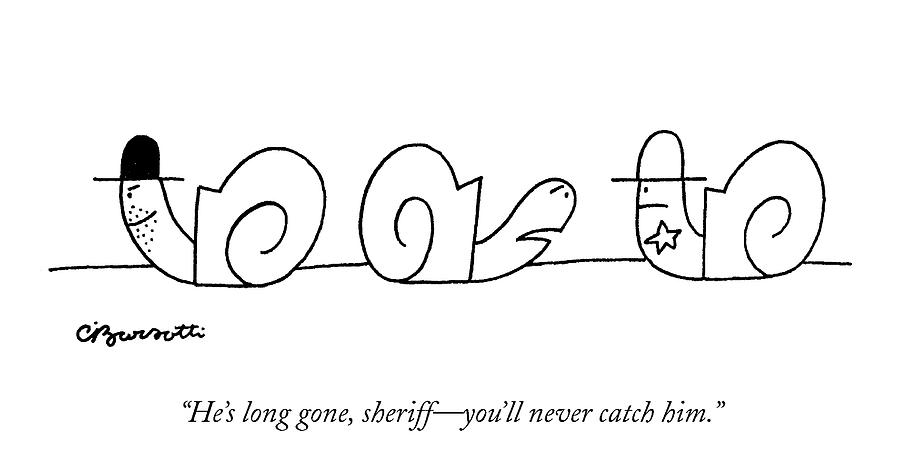Hes Long Gone Drawing by Charles Barsotti