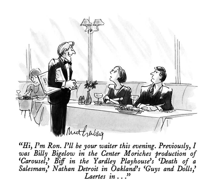 Hi, Im Ron.  Ill Be Your Waiter This Evening Drawing by Mort Gerberg
