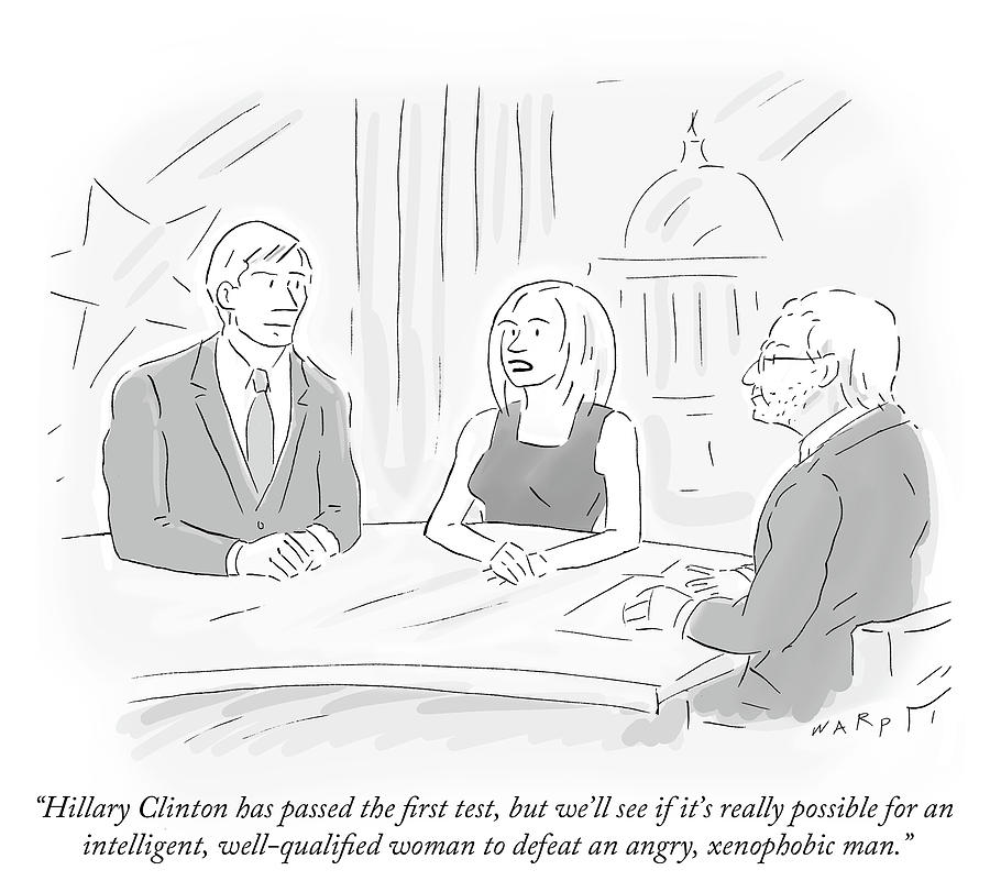 Cartoon Drawing - Hillary Clinton Has Passed The First Test by Kim Warp