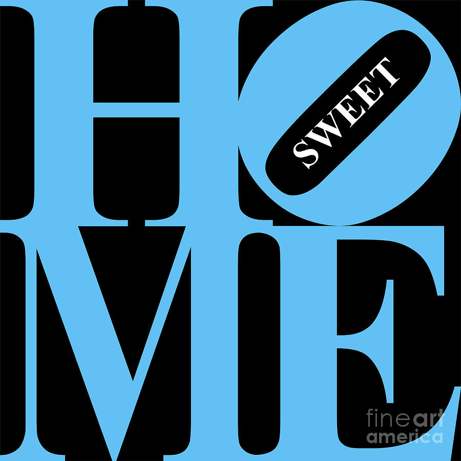 Home Digital Art - Home Sweet Home 20130713 Blue Black White by Wingsdomain Art and Photography