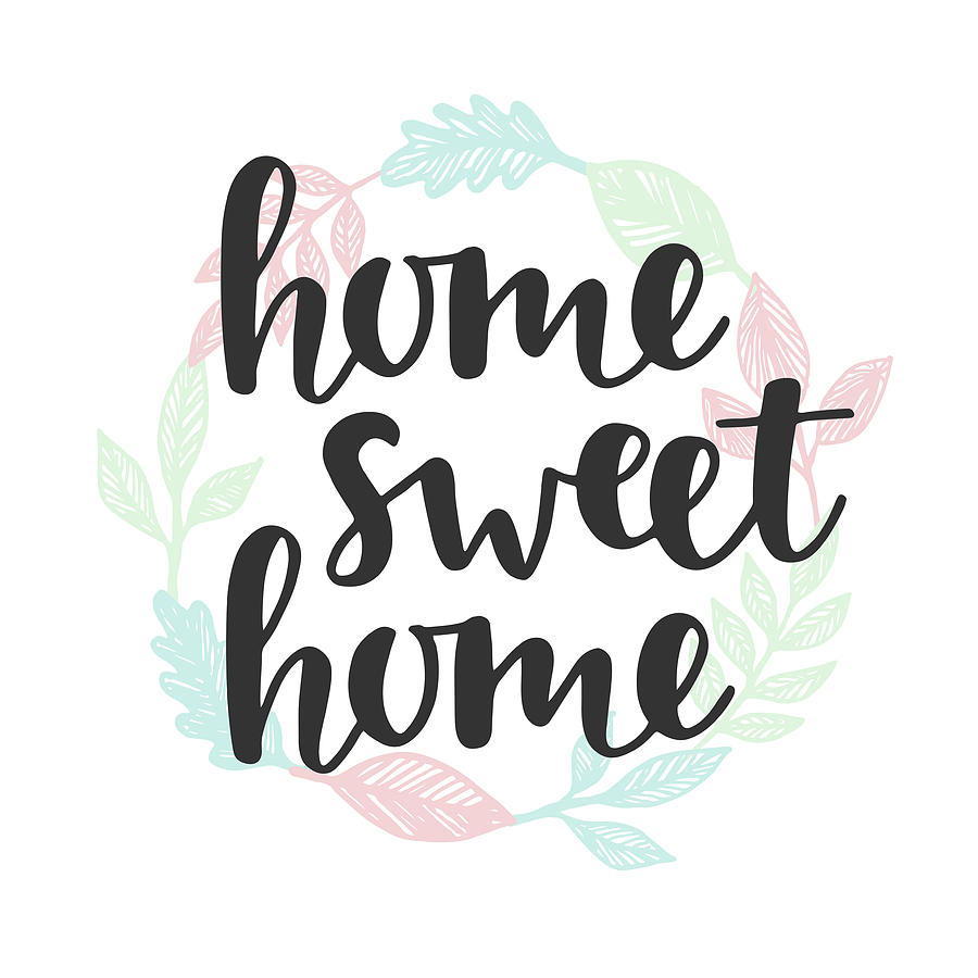 Home Sweet Home Quote. Handwritten Digital Art by Artrise