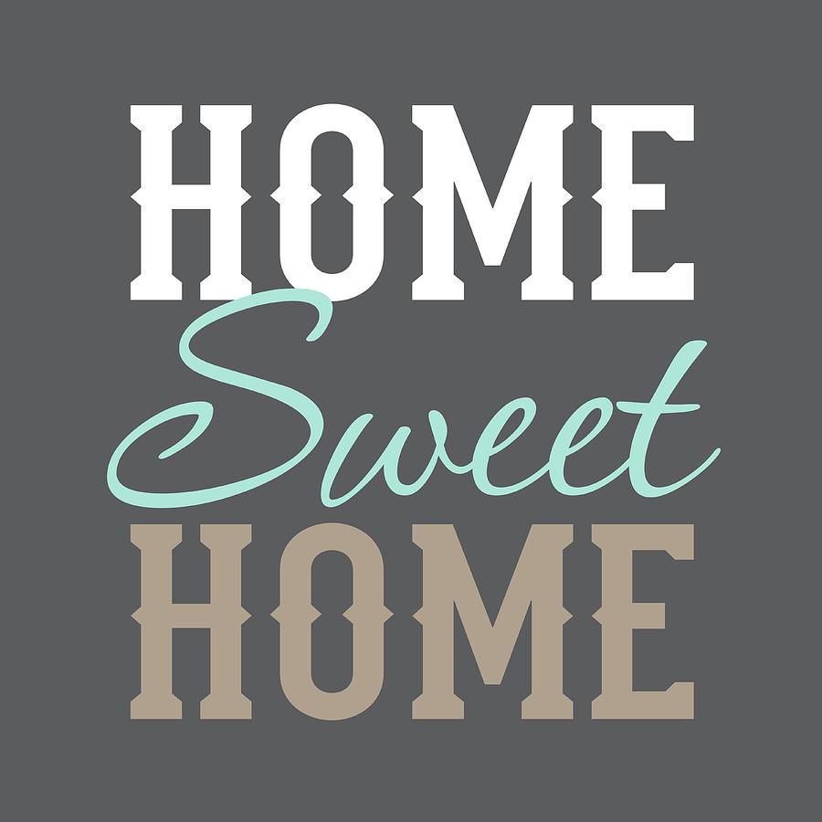 Sayings Painting - Home Sweet Home by Tamara Robinson