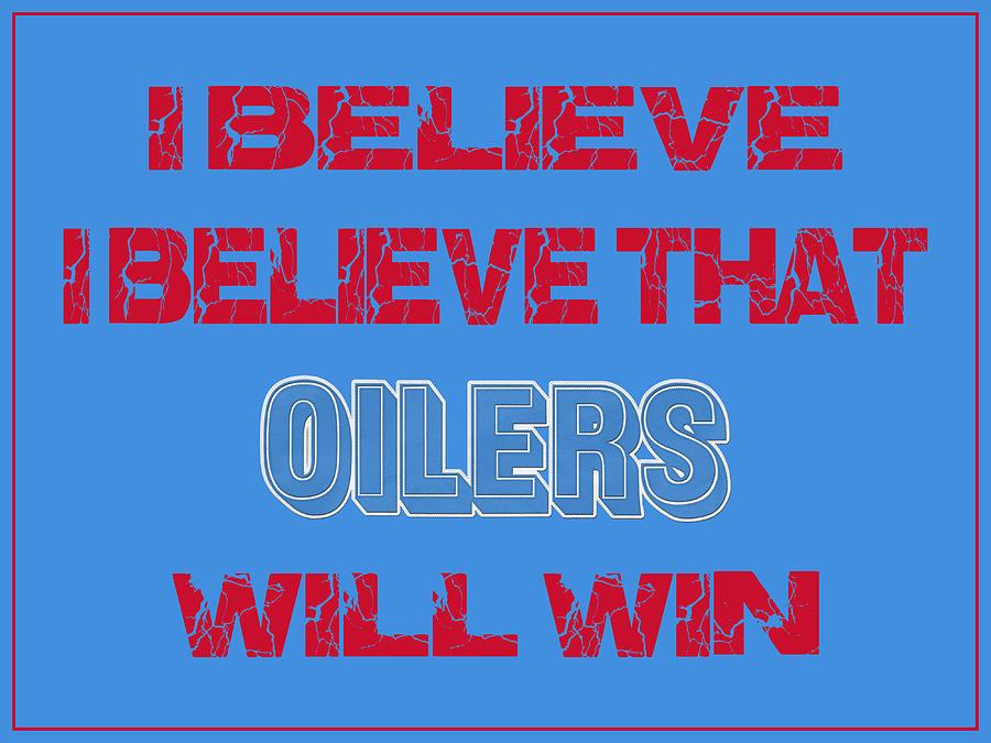 b192a943c Houston Oilers I Believe Photograph by Joe Hamilton