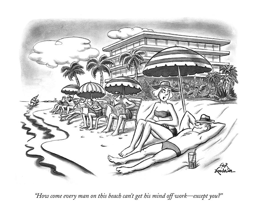 How Come Every Man On This Beach Cant Get Drawing by Ed Fisher