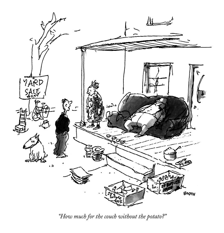 How Much For The Couch Without The Potato? Drawing by George Booth