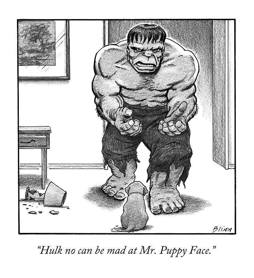 Hulk No Can Be Mad At Mr. Puppy Face Drawing by Harry Bliss