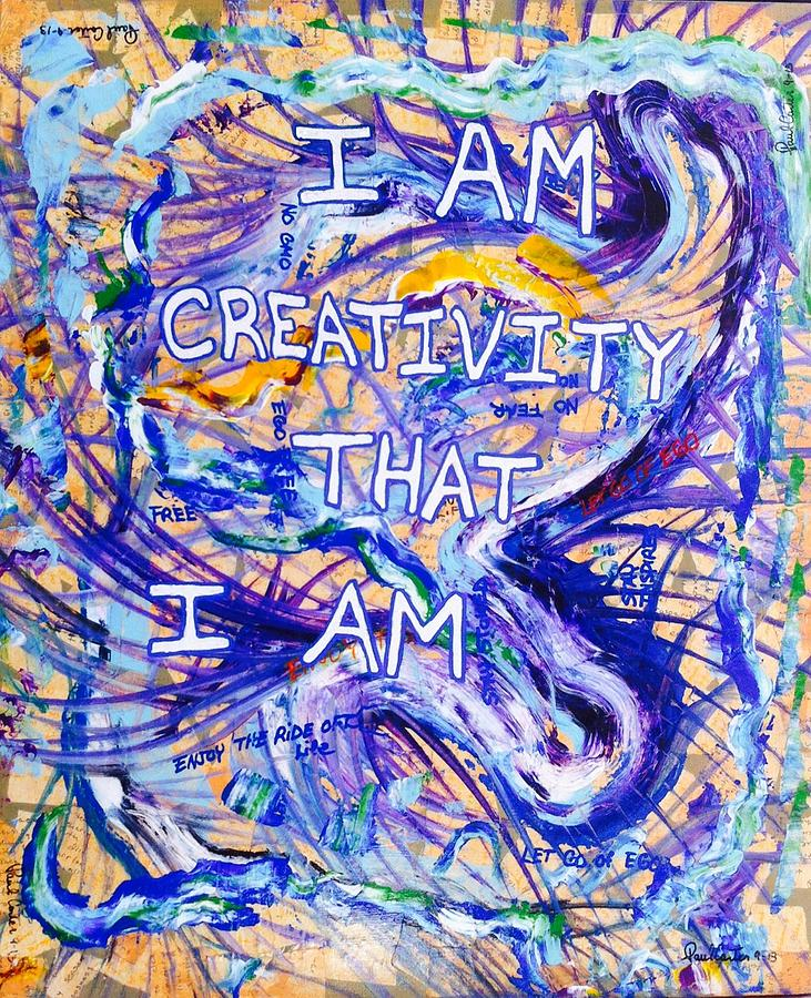 Inspirational Painting - I Am Creativity by Paul Carter