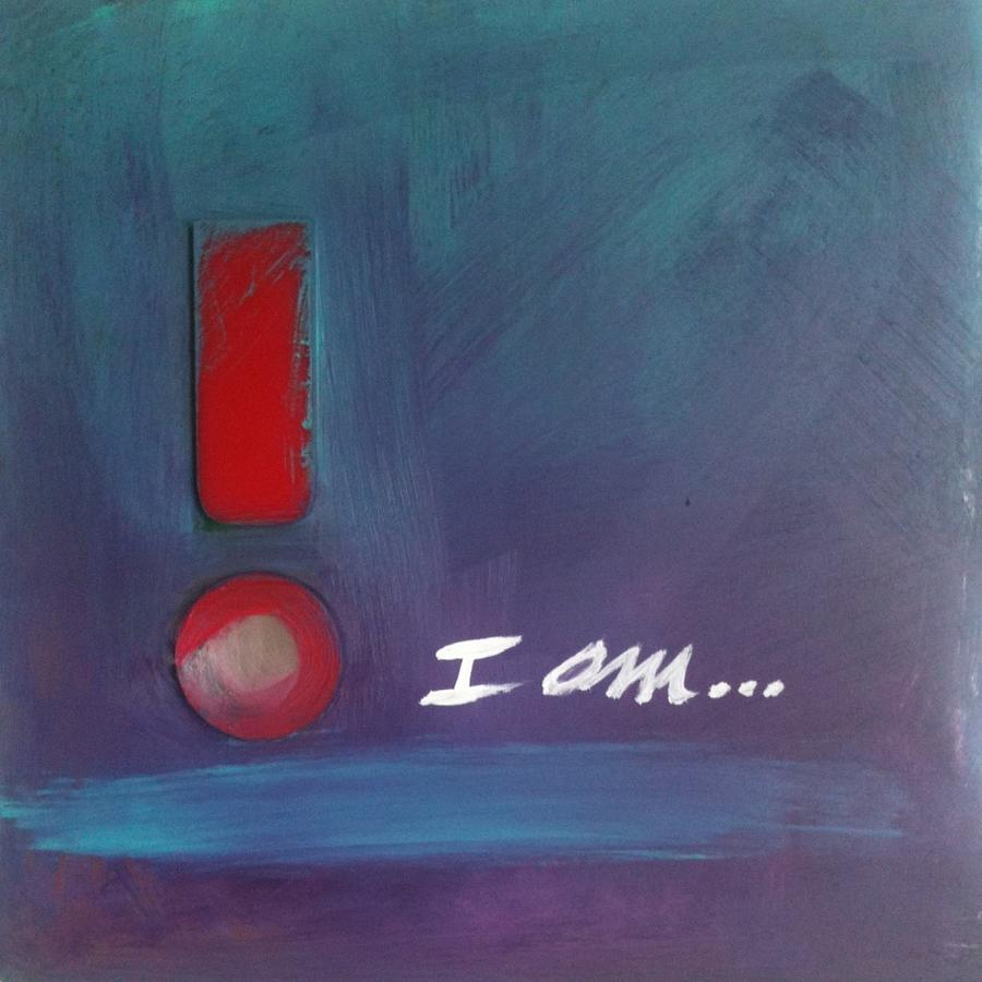 Abstract Painting - I Am by Maggie Hernandez