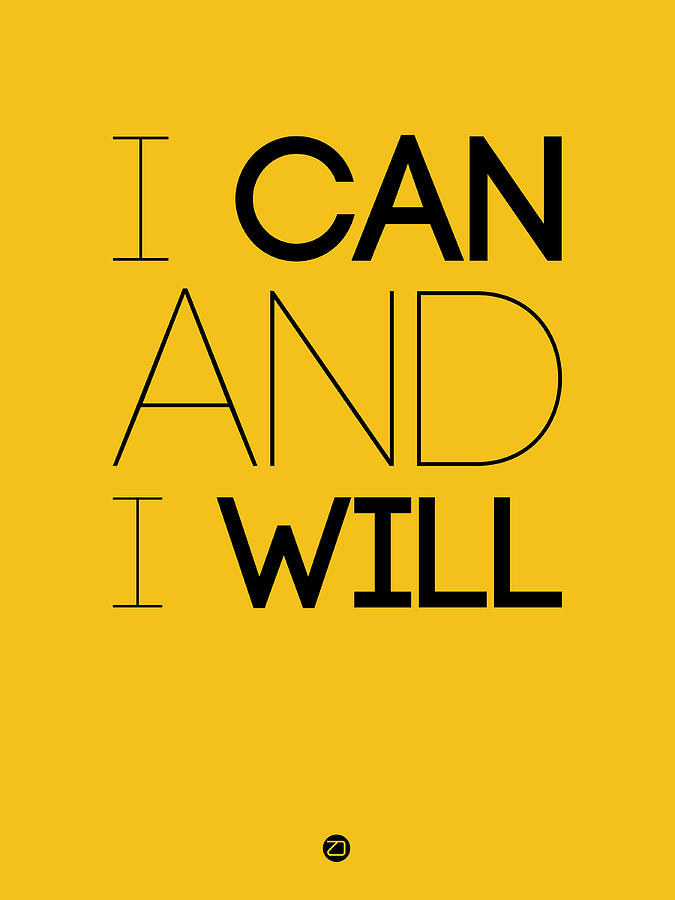 Motivational Digital Art - I Can And I Will Poster 2 by Naxart Studio