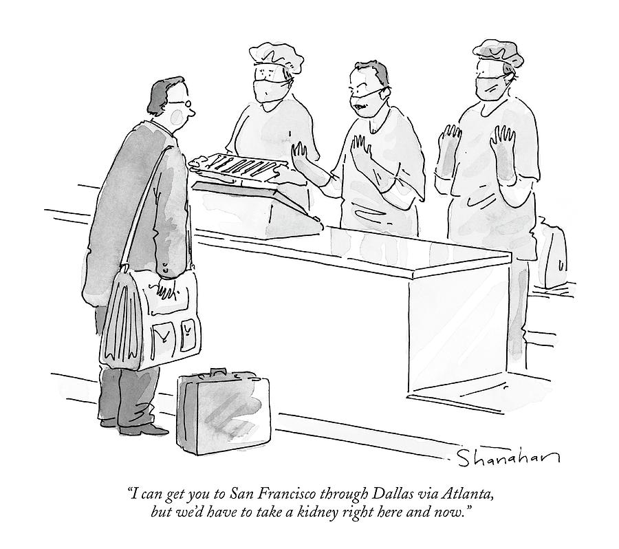 I Can Get You To San Francisco Through Dallas Via Drawing by Danny Shanahan