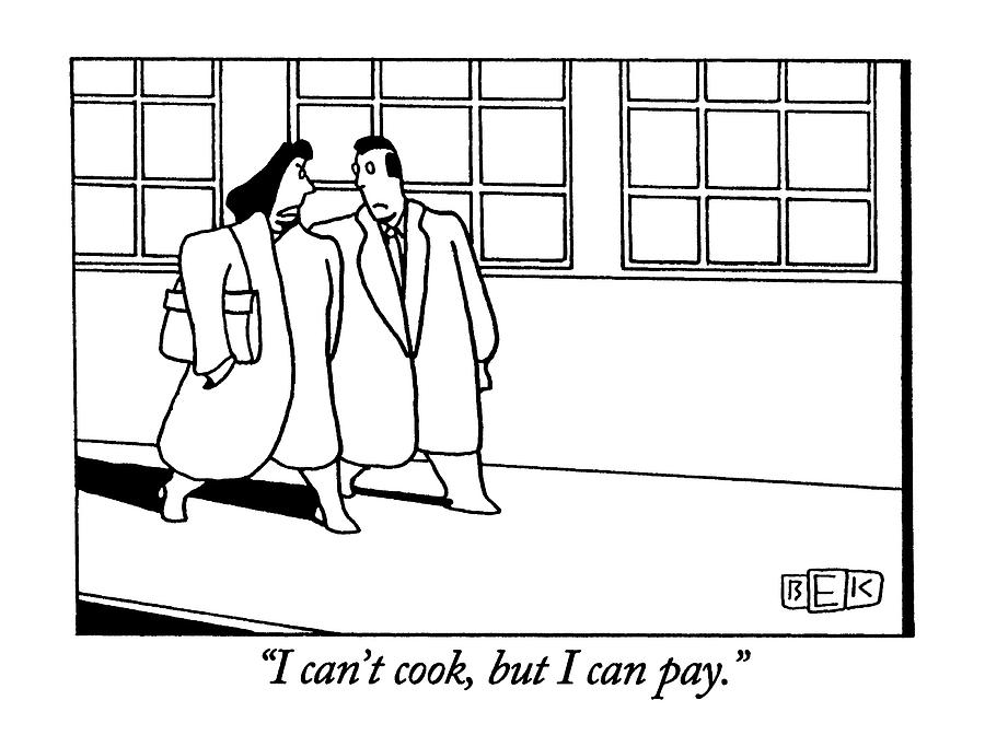 I Cant Cook Drawing by Bruce Eric Kaplan