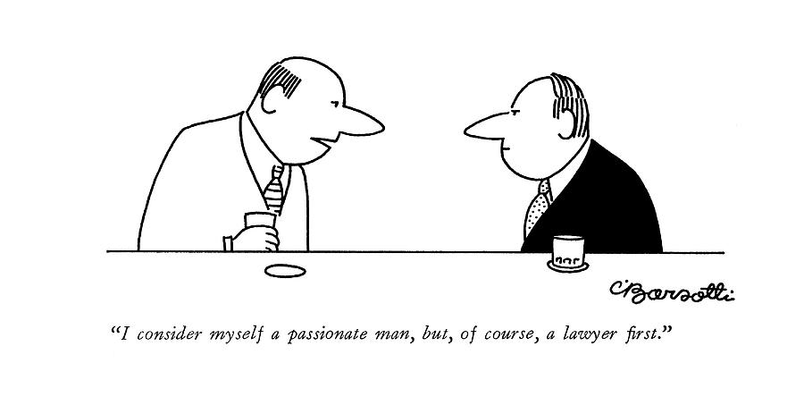 I Consider Myself A Passionate Man Drawing by Charles Barsotti