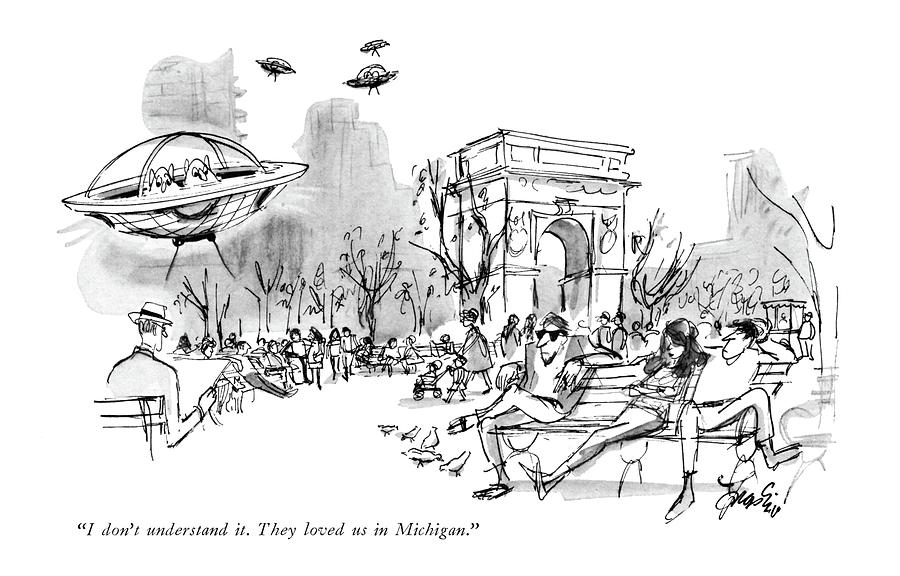 I Dont Understand It. They Loved Us In Michigan Drawing by Edward Frascino