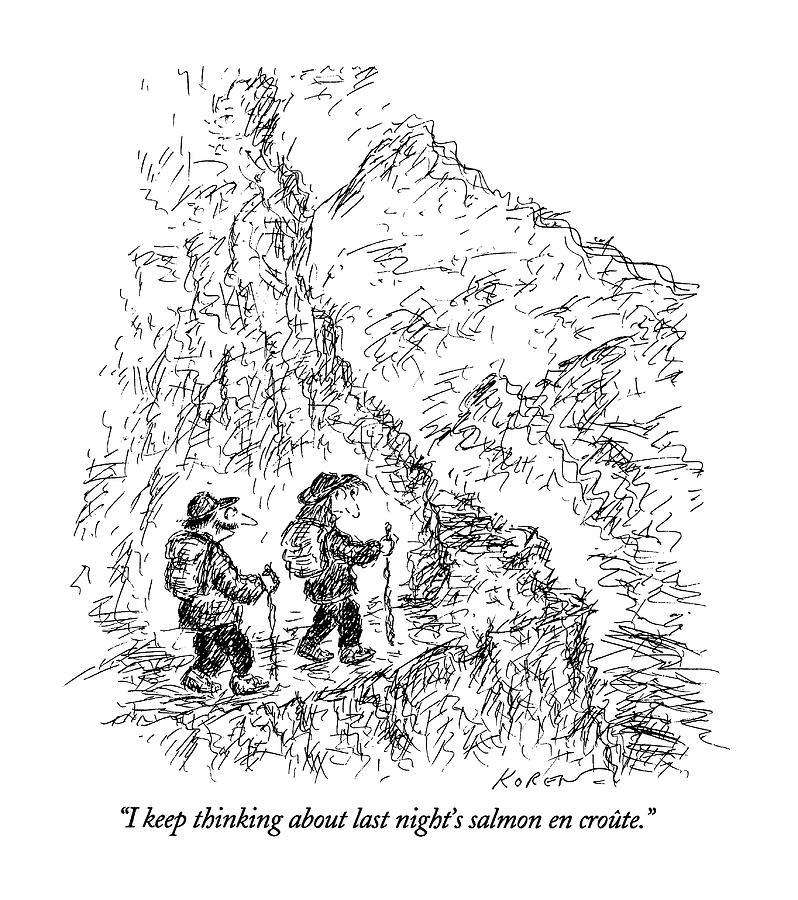 I Keep Thinking About Last Nights Salmon En Drawing by Edward Koren