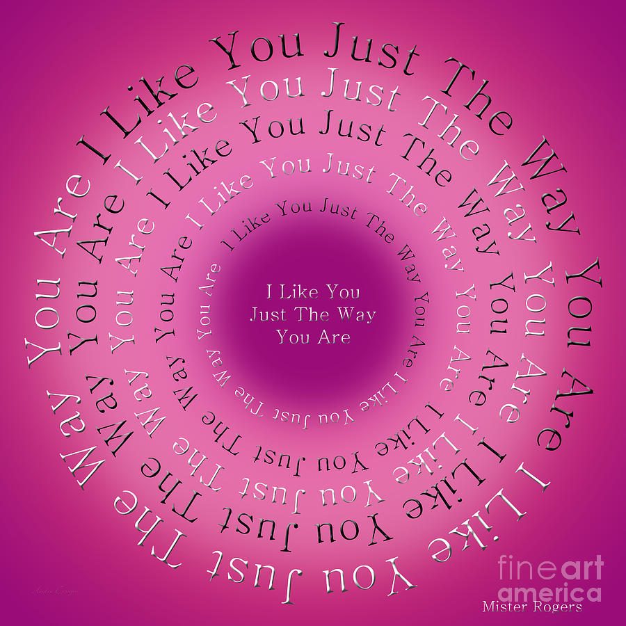 Andee Design Typography Digital Art - I Like You Just The Way You Are 1 by Andee Design