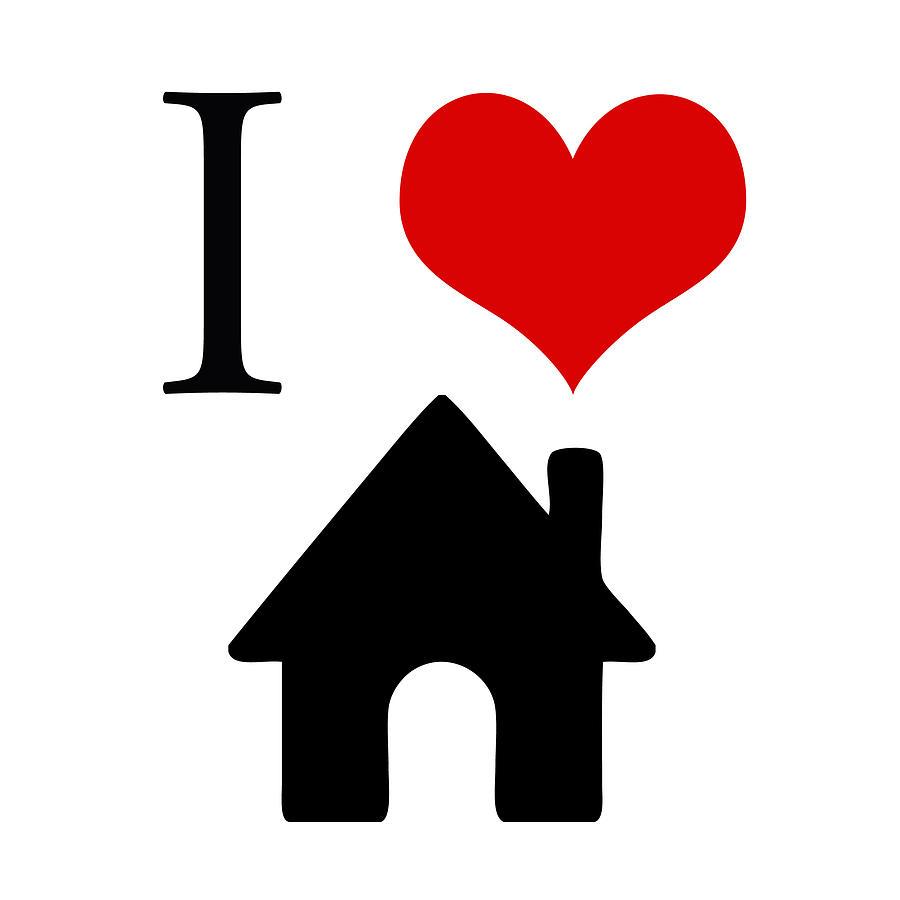 I Digital Art - I Love Home by Gina Dsgn